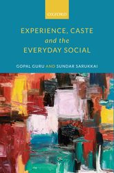 Experience, Caste, and the Everyday Social - Oxford Scholarship Online