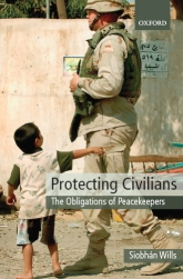 Protecting CiviliansThe Obligations of Peacekeepers