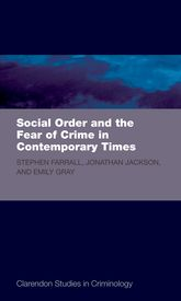 Social Order and the Fear of Crime in Contemporary Times - Oxford Scholarship Online