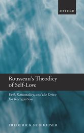 Rousseau's Theodicy of Self-LoveEvil, Rationality, and the Drive for Recognition$
