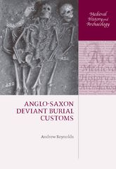 Anglo-Saxon Deviant Burial Customs$