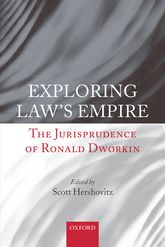 Exploring Law's EmpireThe Jurisprudence of Ronald Dworkin