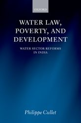 Water Law, Poverty, and Development – Water Sector Reforms in India | Oxford Scholarship Online