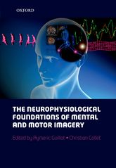 The neurophysiological foundations of mental and motor                         imagery - Oxford Scholarship Online