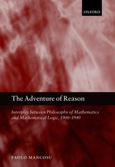 The Adventure of ReasonInterplay Between Philosophy of Mathematics and Mathematical Logic, 1900-1940