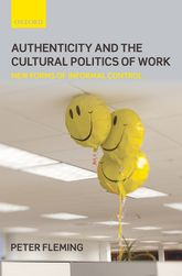 Authenticity and the Cultural Politics of WorkNew Forms of Informal Control