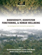 Biodiversity, Ecosystem Functioning, and Human WellbeingAn Ecological and Economic Perspective$