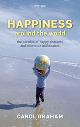 Happiness Around the WorldThe paradox of happy peasants and miserable millionaires$