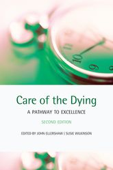Care of the Dying – A pathway to excellence - Oxford Scholarship Online