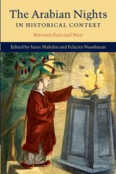 The Arabian Nights in Historical ContextBetween East and West$