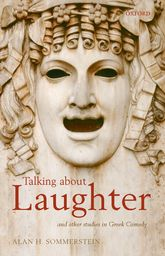 Talking about LaughterAnd Other Studies in Greek Comedy$