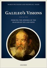 Galileo's VisionsPiercing the spheres of the heavens by eye and mind