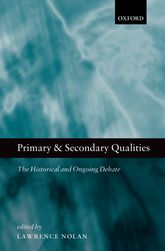 Primary and Secondary QualitiesThe Historical and Ongoing Debate$