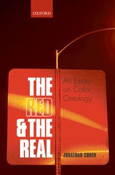 The Red and the Real - An Essay on Color Ontology | Oxford Scholarship Online