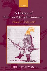 A History of Cant and Slang Dictionaries: Volume II1785-1858
