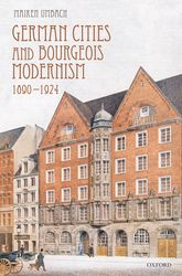 German Cities and Bourgeois Modernism, 1890-1924$