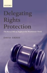 Delegating Rights ProtectionThe Rise of Bills of Rights in the Westminster World$
