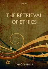 The Retrieval of Ethics - Oxford Scholarship Online