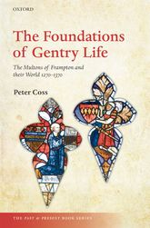The Foundations of Gentry Life - The Multons of Frampton and their World 1270-1370 | Oxford Scholarship Online