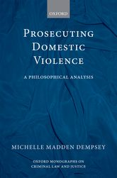 Prosecuting Domestic ViolenceA Philosophical Analysis$