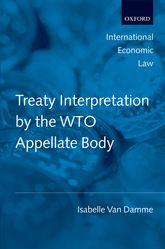 Treaty Interpretation by the WTO Appellate Body | Oxford Scholarship Online