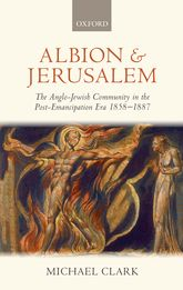 Albion and JerusalemThe Anglo-Jewish Community in the Post-Emancipation Era