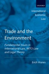 Trade and the EnvironmentFundamental Issues in International Law, WTO Law, and Legal Theory$