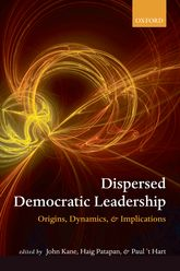 Dispersed Democratic Leadership - Origins, Dynamics, and Implications | Oxford Scholarship Online
