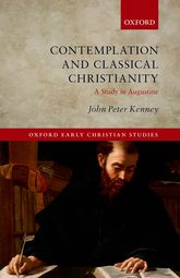 Contemplation and Classical ChristianityA Study in Augustine$