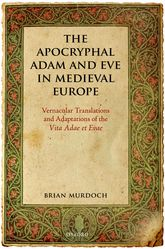 The Apocryphal Adam and Eve in Medieval Europe$