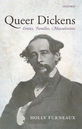 Queer Dickens – Erotics, Families, Masculinities - Oxford Scholarship Online