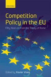 Competition Policy in the EUFifty Years on from the Treaty of Rome$