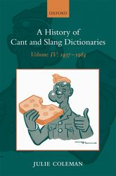 A History of Cant and Slang DictionariesVolume IV: 1937-1984