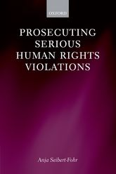 Prosecuting Serious Human Rights Violations | Oxford Scholarship Online