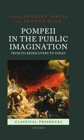 Pompeii in the Public Imagination from its Rediscovery to Today$