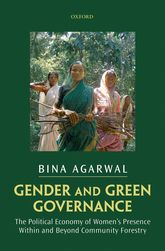 Gender and Green GovernanceThe Political Economy of Women's Presence Within and Beyond Community Forestry$
