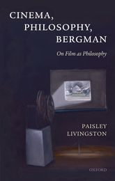 Cinema, Philosophy, BergmanOn Film as Philosophy
