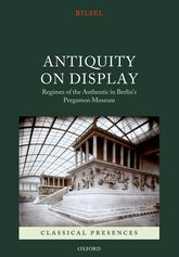 Antiquity on DisplayRegimes of the Authentic in Berlin's Pergamon Museum$