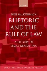 Rhetoric and The Rule of LawA Theory of Legal Reasoning$