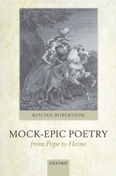 Mock Epic Poetry From Pope To Heine Oxford Scholarship