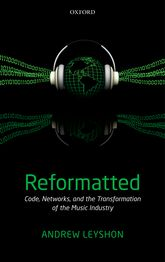 ReformattedCode, Networks, and the Transformation of the Music Industry$