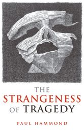 The Strangeness of Tragedy$