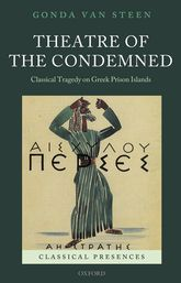 Theatre of the CondemnedClassical Tragedy on Greek Prison Islands$