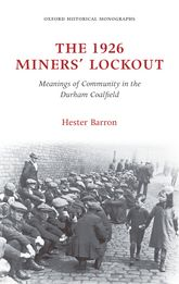The 1926 Miners' LockoutMeanings of Community in the Durham Coalfield$