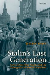 Stalin's Last GenerationSoviet Post‐War Youth and the Emergence of Mature Socialism