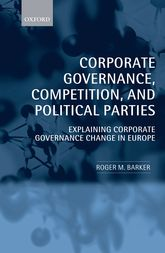 Corporate Governance, Competition, and Political PartiesExplaining Corporate Governance Change in Europe