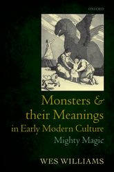 Monsters and their Meanings in Early Modern Culture$