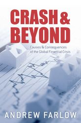 Crash and BeyondCauses and Consequences of the Global Financial Crisis$
