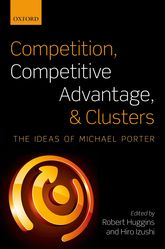 Competition, Competitive Advantage, and Clusters$