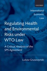 Regulating Health and Environmental Risks under WTO Law